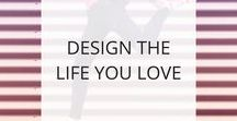 Design the Life You Love / Advice and tips to help you follow your dreams and design the life you love. Because life is too short to settle for anything less!