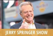 Jerry Springer Show / Since 1991, The Jerry Springer Show has been shining a light on America's oddities and some of the most embarrassing or unexpected sights and personalities ever broadcast on television. No topic is off limits for this wacky and wild show, which is confrontational to the max. Onetime Cincinnati mayor Jerry Springer is in your face, and the show is known for outlandish guests who get in wild fights & hurl obscenities freely. Decades later, the show is 5,000 episodes strong, with no end in sight. / by RECAPO