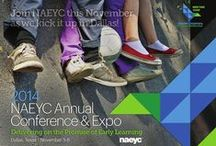NAEYC 2014 Annual Conference & Expo / Join us in Dallas! November 5-8 - Conference is a great opportunity to help advance our shared work on behalf of children!