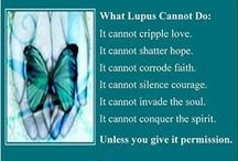 Awareness & Disease / Lupus Awareness Quotes and Helpful Info....
