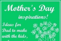 Mother's Day / ideas for gifts and things to do for the Mother in my life