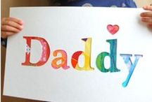 Father's Day / Gift ideas and things to do for the Father in my life