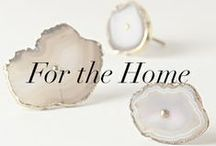 For the Home - Interior Furnishings I'm Coveting / by Liz McAvoy / What Dress Code?
