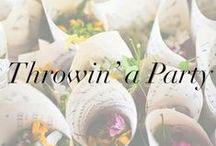 Throwin' a Party - Entertaining Inspiration