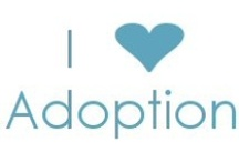I Love Adoption / Adoption is close to my heart. I want to share my love of Adoption with everyone else