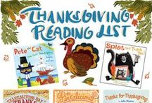 Thanksgiving! / We're thankful for story time snuggles, bed time read-alouds, and most of all, books! Celebrate what you're thankful for with your little ones this Thanksgiving with these holiday-themed books! / by HarperCollins Children's