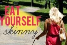 Eat yourself Skinny / by JoAnna Alesczyk