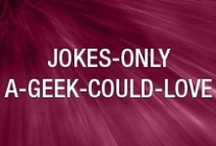 Jokes only a geek could love / Some funny geek quotes and IT jokes