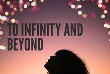 SKY HIGH, INFINITY AND BEYOND / by Kathy Hadden