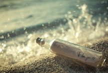 Messages in a bottle ~ / by Sheila Ball