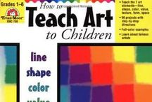 """How to Teach Art to Children / Resources for parents and teachers who wish to teach with the book, """"How to Teach Art to Children"""", by Joy Evans  Designed for grades 1-6.  (http://amzn.to/1TPKmD8)"""