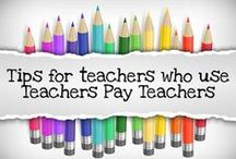 TeachersPayTeachers / Tips & Tricks for Teachers who sell or buy on TeachersPayTeachers.com !