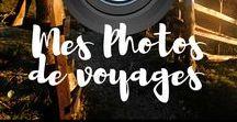 Mes Photos de Voyages / photos de voyages d'un blogger voyageur francophone