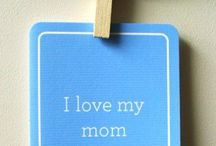 Mothers Day / I love my mom and I love being a mom!