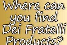 Where to find Dei Fratelli Products / Check out some of the stores where you can find Dei Fratelli products!   *Available products vary at each store. Please contact the store ahead of time if you are looking for a specific product.   **Not all stores are listed where products are available.  / by Dei Fratelli