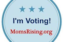 MomsVote / Let's own our power and make sure our voices are heard! / by MomsRising