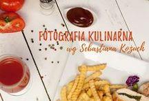 Food Photography - Fotografia Kulinarna Sebastian Kożuch / My adventure with photography culinary (food photography)