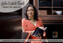 Celebrating Leslie Esdaile Banks / December 11, 1959 – August 2, 2011 || #CelebrateLeslie - For the month of August, RAWSISTAZ is celebrating Leslie Esdaile Banks! We will share a bit of what she shared with us over the decade we knew her, to include author tips/articles, her books, pictures, highlights from when she was our keynote speaker at several of our events, reviews, interviews and more. #CelebrateLeslie  / by Tee C. Royal