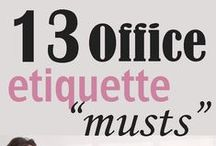 In The Workplace / Now that you have started your new career, here are tips on the proper etiquette in the work place.