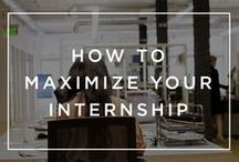 Internships + Recent Grads / Resources for high school to college grads moving into the workforce.