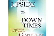 The Upside of Down Times / In her newest book, keynote speaker and gratitude expert, Lisa Ryan will SHOW you how the power of gratitude can benefit your SELF, HEALTH, relationships with OTHERS and your WEALTH. / by Lisa Ryan