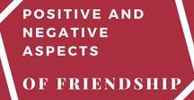 Friendship Positive and Negative Aspects / Friendships & friends: Comments, quirks, philosophies, attitudes, inspiration, realizations - from painful to positive.