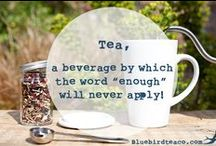 Tea and Other Quotes / Tea Quotes from all sorts of people united by their love of this incredible little bevvy!