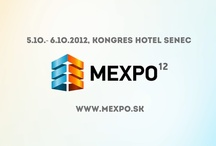 MEXPO 2012 / 2 konferencie v 1: Media & Management / 34 spikrov / 2 saly / prednasky / panelove diskusie / sutaze / sprievodne akcie / networking /  www.mexpo.sk TW: @mexposk