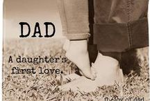 Daddy - Father, Dad and Daddy / Almost any man can be a Father, but it takes a special man to be a Daddy