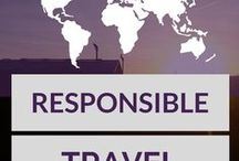 Responsible Travel / Responsible travel, travelling responsibly, sustainable travel