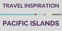 Pacific Islands Travel Inspiration / Wanderlust and travel inspiration for all island destinations in the Pacific Ocean!