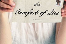 "The Comfort of Lies,"" (Feb 2013, Atria) / Three mothers. One child born of infidelity: Tia gave birth to her, Juliette's husband fathered her, and Caroline adopted her. When their lives collide, they're forced to make decisions about their marriages, the child, and their relationship to each other. / by Randy Susan Meyers"