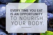 Eat, Drink & Be Nourished / To eat is a necessity, but to eat intelligently is an art. - La Rochefoucauld