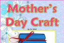 Mother's Day / Mother's Day Projects