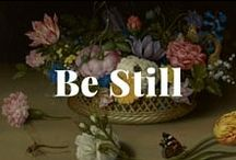 Be Still / The art of the still life. / by J. Paul Getty Museum