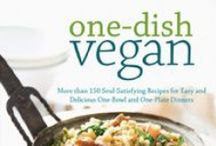 One-Dish Vegan / One-Dish Vegan - More than 150 Soul-Satisfying Recipes for Easy and Delicious One-Bowl and One-Plate Dinners  / by Robin Robertson