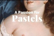 A Passion for Pastels / For all of us who love the velvety textures, rich colors and seductive qualities of pastels. / by J. Paul Getty Museum