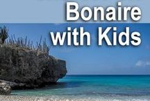 Bonaire with Kids / Bonaire puts the 'B' in the south Caribbean's ABC Islands (Aruba, Bonaire, Curacao) - a paradise for family-friendly snorkeling, scuba, and beach vacationing.