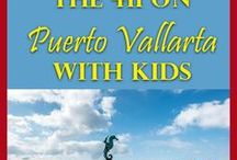 Puerto Vallarta with Kids / Family travel recommendations and tips for planning travel to Puerto Vallarta with kids - viva Mexico!