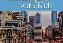 Philadelphia with Kids / Family-friendly activities in Philadelphia