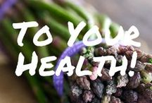 To Your Health! / Ideas on how to get healthy each day of every year! #toyourhealth #howtogethealthy