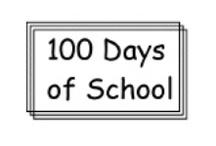 School - First/100th/Last Day Ideas