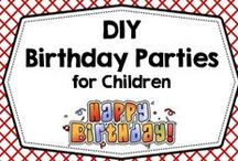 DIY Birthday Party Ideas /  DYI birthday party ideas and plans for children's birthday parties.  Emphasis on free! / by Carolyn Wilhelm, NBCT, Wise Owl Factory