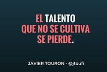 Como decíamos ayer... / Algunas frases de Javier Tourón extraídas de su blog sobre Talento, Educación y Tecnología - www.javiertouron.es