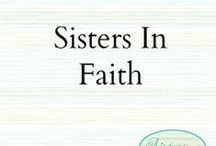 Sisters in Faith / Christian inspiration for women