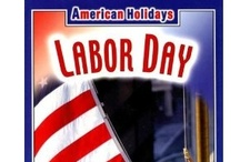 Labor Day / Children's books about Labor Day including biographies and information about the holiday.