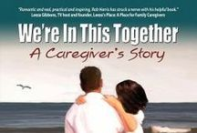 Caregiver Resources / Are you a caregiver? Check out these helpful books for those caring for aging parents, a spouse or another loved one.