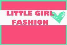 LITTLE GIRL FASHION / Girly fashion ideas