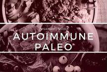 / autoimmune paleo / / by Ashley Indira