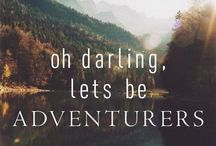 Adventures/The Great Outdoors / It's time to get out! Run! Just go! Find an adventure. Spend time with mother nature.